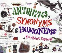 Antonyms, Synonyms & Homonyms