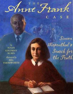 The Anne Frank case : Simon Wiesenthal's search for the truth