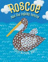 Roscoe and the Pelican Rescue