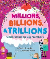 Millions, billions & trillions : understanding big numbers