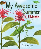 My Awesome Summer, by P. Mantis