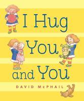 I Hug You and You