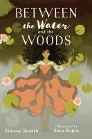 Between the Water & the Woods