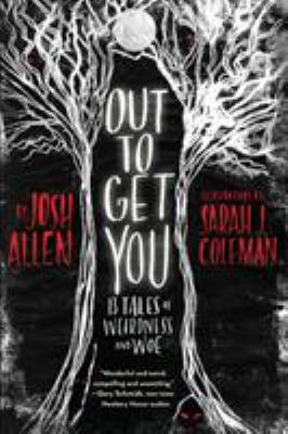 Out to Get You: 13 Tales of Weirdness and Woe(book-cover)