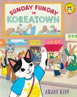 Sunday funday in Koreatown1 volume (unpaged) : color illustrations ; 26 cm.