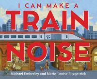 I Can Make A Train Noise