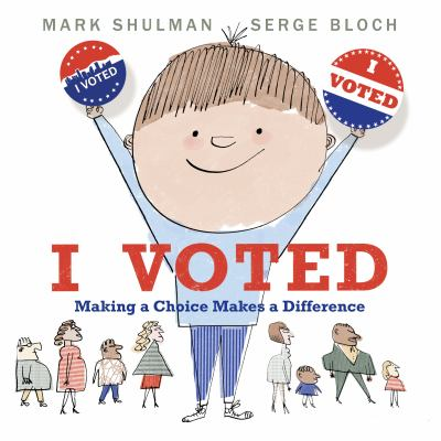 I Voted: Making a Choice Makes a Difference(book-cover)