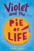 Violet and the pie of life279 pages : illustrations ; 22 cm