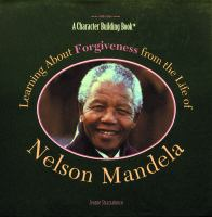 Learning About Forgiveness From the Life of Nelson Mandela