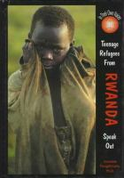 Teenage Refugees From Rwanda Speak Out