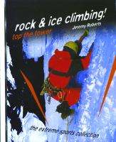 Rock and Ice Climbing!