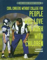Cool Careers Without College for People Who Love to Work With Children