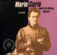 Marie Curie: Nobel Prize-winning Physicist (Making Their Mark)