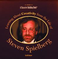 Learning About Creativity From the Life of Steven Spielberg