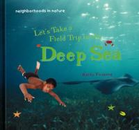 Let's Take A Field Trip to the Deep Sea