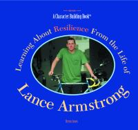 Learning About Resilience From the Life of Lance Armstrong