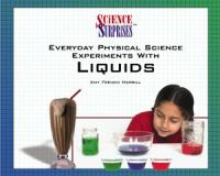Everyday Physical Science Experiments With Liquids