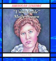 """""""Unsinkable"""" Molly Brown"""