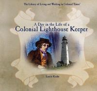 A Day in the Life of A Colonial Lighthouse Keeper