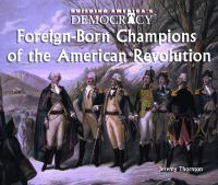 Foreign-born Champions of the American Revolution