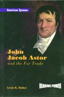 John Jacob Astor and the Fur Trade