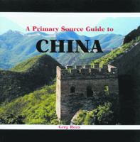 A Primary Source Guide to China