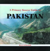 A Primary Source Guide to Pakistan