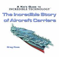 The Incredible Story of Aircraft Carriers