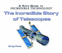 The Incredible Story of Telescopes