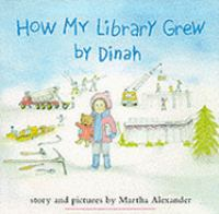 How My Library Grew, by Dinah