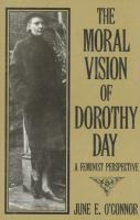 The Moral Vision of Dorothy Day