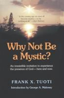 Why Not Be A Mystic?
