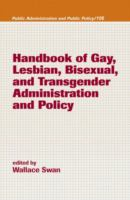 Handbook of Gay, Lesbian, Bisexual and Transgender Administration and Policy