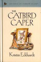 The Catbird Caper