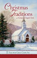 Christmas Traditions at Grace Chapel Inn