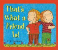 That's What A Friend Is! / |P. K. Hallinan