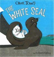 Chuck Jones' The White Seal : / by Rudyard Kipling