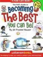 The Kid's Guide to Becoming the Best You Can Be!