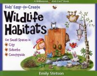 Kids' Easy-to-create Wildlife Habitats