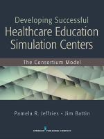 Developing Successful Health-care Education Simulation Centers