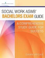 Social Work ASWB Bachelors Exam Guide