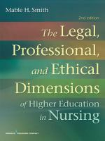 The Legal, Professional, and Ethical Dimensions of Education in Nursing