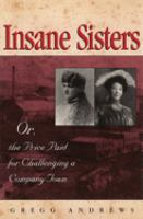 Insane Sisters, Or, the Price Paid for Challenging A Company Town