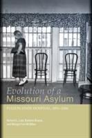 Evolution of A Missouri Asylum