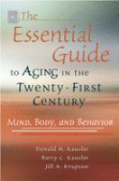 The Essential Guide to Aging in the Twenty-first Century