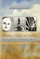 A President, A Church, and Trails West