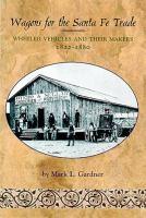 Wagons for the Santa Fe Trade