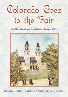 Colorado goes to the fair : World's Columbian Exposition, Chicago, 1893