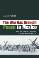 War Has Brought Peace to Mexico