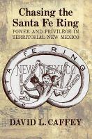 Chasing the Santa Fe Ring